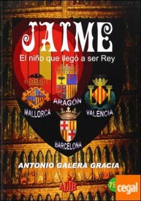 Jaime, el niño que llegó a ser Rey