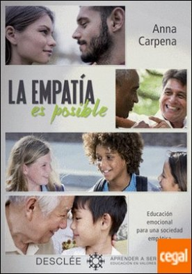 La empatía es posible.Educación emocional para una sociedad empática