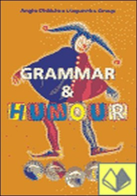 Grammar and humour . learn english using a smile = Gramática y humor: aprende inglés con una sonrisa