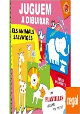 JUGAMOS A DIBUJAR, LOS ANIMALES SALVAJES