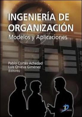 Ingeniería de organización. Modelos y aplicaciones