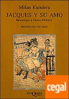 Jacques y su amo . Homenaje a Denis Diderot en tres actos