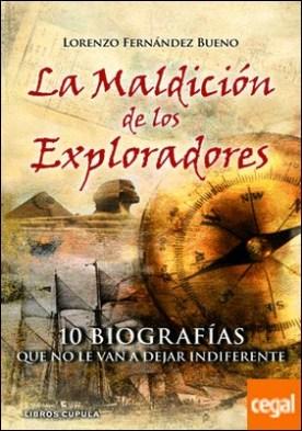 La maldición de los exploradores . 10 Biografías que no le van a dejar indiferente