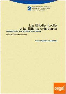 La Biblia judía y la Biblia cristiana . Introducción a la historia de la Biblia