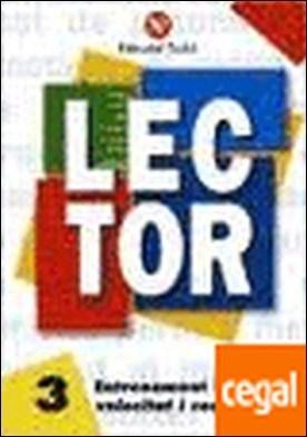 Lector nº 3 . ENTRENAMENT LECTOR, VELOCITAT I COMPRENSIÓ