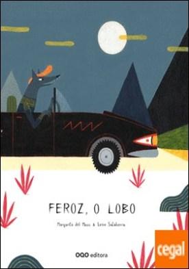 Feroz, o lobo por del Mazo Fernandez, Margarita