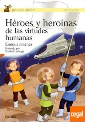 Héroes y heroínas de las virtudes humanas por Jiménez Lasanta, Enrique PDF