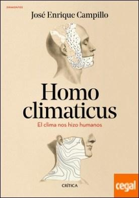 Homo climaticus . El clima nos hizo humanos