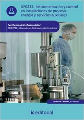 Instrumentación y control en instalaciones de proceso, energía y servicios auxiliares