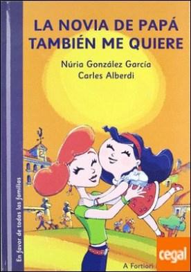 La novia de papá también me quiere por García González, Nuria