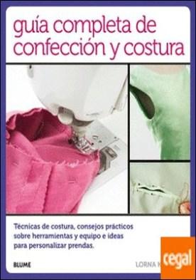 Guía completa de confección y costura . Técnicas de costura, consejos prácticos sobre herramientas y equipo e ideas para