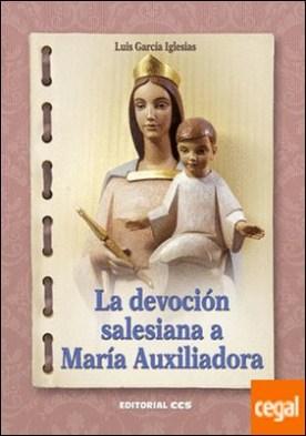 La devoción salesiana a María Auxiliadora por García Iglesias, Luís PDF