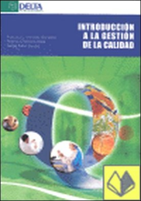 Introducción a la gestión de la calidad por Miranda González, Francisco Javier