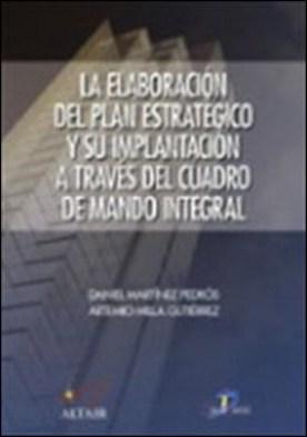 La elaboracion del plan estratégico a través del Cuadro de Mando Integral por Artemio Milla Gutiérrez, Daniel Martinez Pedros