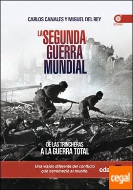 La Segunda Guerra Mundial . De las trincheras a la guerra total