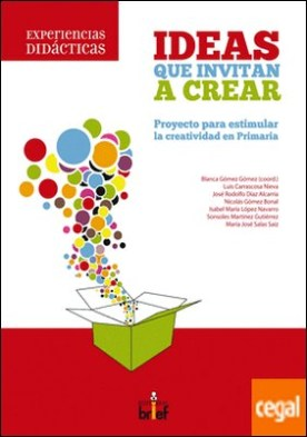Ideas que invitan a crear: proyecto para estimular la creatividad en Primaria