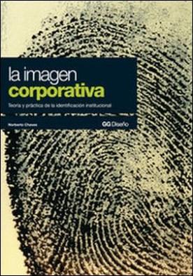 La imagen corporativa. Teoría y práctica de la identificación institucional