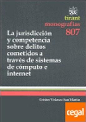La jurisdicción y competencia sobre delitos cometidos a través de sistemas de cómputo e Internet . A TRAVES DE SISTEMAS DE COMPUTO E INTERNET