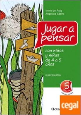 Jugar a pensar con niños y niñas de 4 a 5 años . Guía educativa por Sátiro [Brasil], Angélica PDF