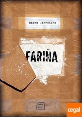 Fariña . Historia e indiscreciones del narcotráfico en Galicia