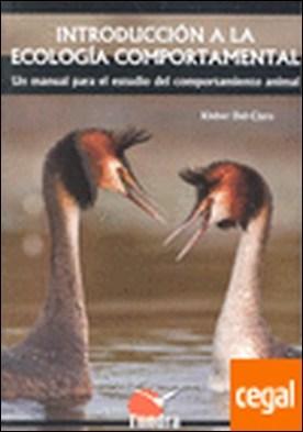 Introducción a la ecología comportamental . un manual para el estudio del comportamiento animal por Del-Claro, Kleber