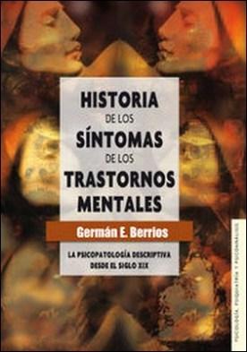 Historia de los síntomas de los trastornos mentales. La psicopatología descriptiva desde el siglo XIX