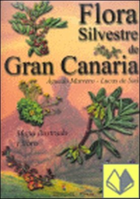 FLORA SILVESTRE DE GRAN CANARIA