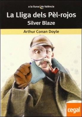 La lliga dels Pèl-rojos Silver Blaze por Conan Doyle, Arthur PDF