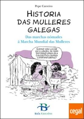 Historia das mulleres galegas . Das marchas nómades á Marcha Mundial das Mulleres