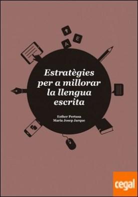 Estratègies per a millorar la llengua escrita