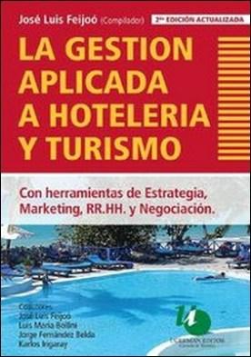 La gestión aplicada a hotelería y turismo por José Luis Feijoó