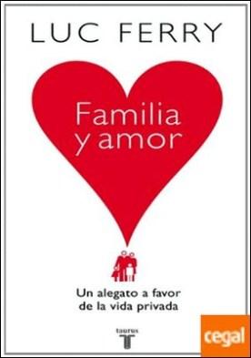 Familia y amor. Un alegato a favor de la vida privada