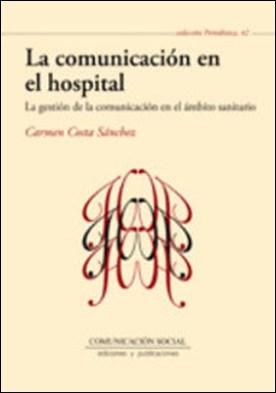 La comunicación en el hospital. La gestión de la comunicación en el ámbito sanitario