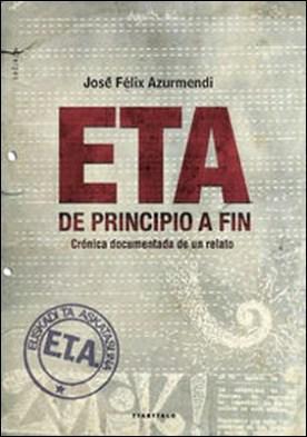 ETA, de principio a fin por José Félix Azurmendi Badiola
