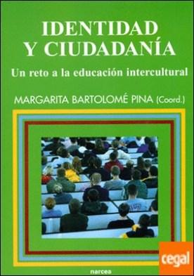 Identidad y ciudadanía . Un reto a la educación intercultural