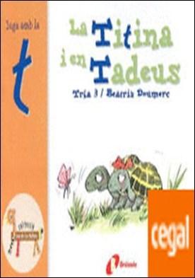 La Titina i en Tadeus (t) . Juga amb la t