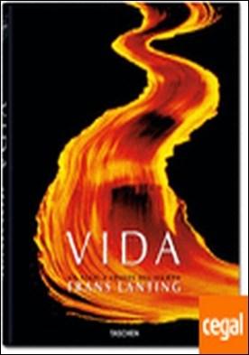 Frans Lanting. VIDA . Un viaje a través del tiempo