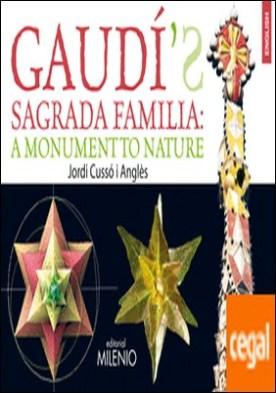 Gaudí's Sagrada Familia: a Monument to Nature por Cussó Anglès, Jordi PDF