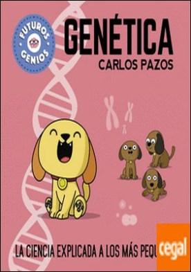Genética (Futuros Genios) . La ciencia explicada a los más pequeños