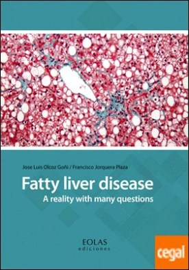 FATTY LIVER DISEASE . A REALITY WITH MANY QUESTIONS