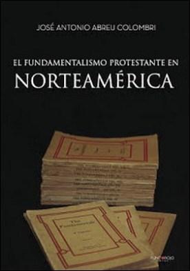 EL FUNDAMENTALISMO PROTESTANTE EN NORTEAMÉRICA