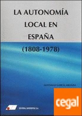 La autonom¡a local en Espa¤a. 1808-1978
