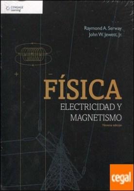 FISICA ELECTRICIDAD Y MAGNETISMO 9´ED