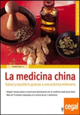 La medicina china . Salud y equilibrio gracias a una práctica milenaria