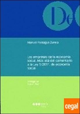 Las empresas de la economía social . Más allá del comentario a la Ley 5/2011, de economía social por Paniagua Zurera, Manuel PDF