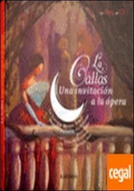 La Callas, una invitación a la ópera . Una invitación a la ópera. Los mejores arias de María Callas por de Guibert, Françoise