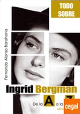INGRID BERGMAN . De la A a la Z