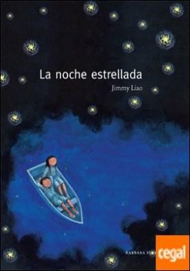 La noche estrellada . (XI Premi Llibreter 2010 Album Il-lustrat)