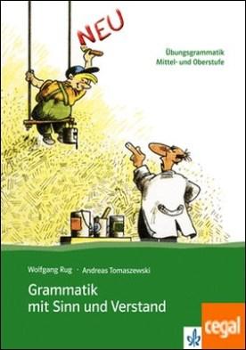 Grammatik mit Sinn Und Verstand, nueva ed. - Libro del alumno - Niveles B2 a C2