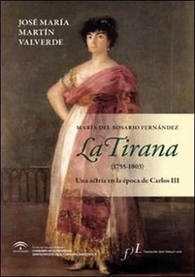 La Tirana (1755-1803). Una actriz en la época de Carlos III
